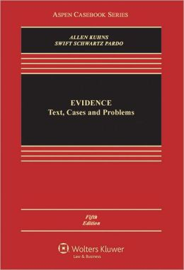 Evidence: Text, Cases, and Problems