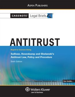 Casenote Legal Briefs: Antitrust
