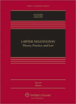 Lawyer Negotiation: Theory, Practice, and Law, Second Edition
