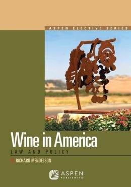 Wine in America: Law and Policy