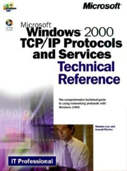 Microsoft Windows 2000 TCP/IP Protocols and Services: Technical Reference with CD-ROM