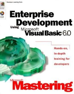 Enterprise Development Using Microsoft Visual Basic 6.0