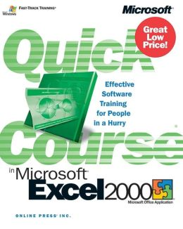 Quick Course in Microsoft Excel 2000