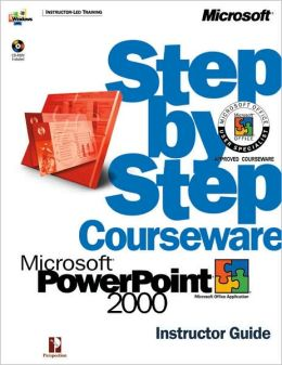 Microsoft PowerPoint 2000 Step by Step Courseware Instructor Guide