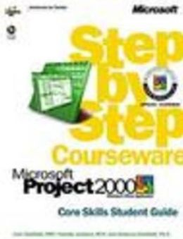 Microsoft Project 2000 Step by Step Courseware Core Skills