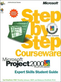 Microsoft Project 2000 Step by Step Courseware: Expert Skills Student Guide (Microsoft Step by Step Courseware Series)