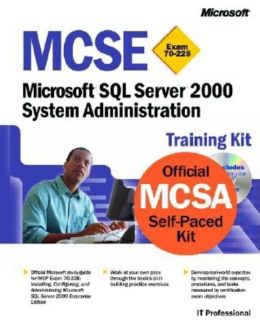 MCSA/MCSE Training Kit: Microsoft SQL Server 2000 System Administration