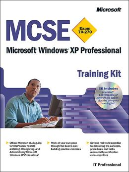 MCSE Training Kit (Exam 70-270): Windows XP Professional