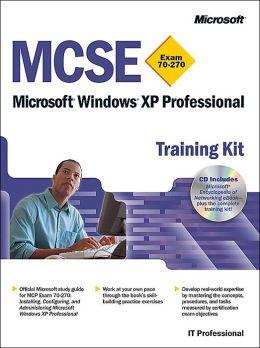 MCSE Training Kit (Exam 70-270): Windows XP Professional