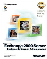 Microsoft Exchange 2000 Server Implementation and Administration with Cdrom and Lab Manual
