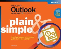 Microsoft Outlook Version 2002 Plain and Simple