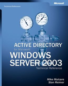 Active Directory for Microsoft Windows Server 2003: Technical Reference