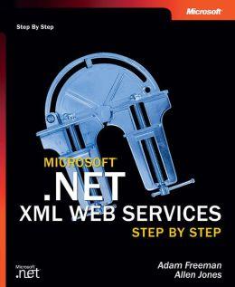 Microsoft .Net XML Web Services: Step by Step