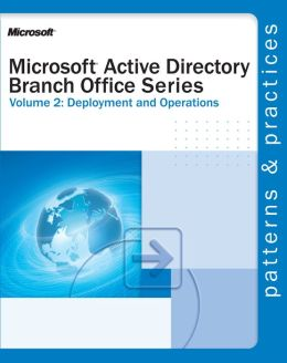 Microsoft Active Directory Branch Office Guide: Deployment and Operations