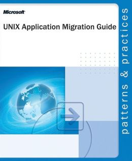 UNIX Application Migration Guide (Patterns and Practices Series)