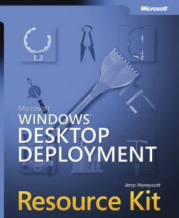 Microsoft Windows Desktop Deployment Resource Kit (with CD-ROM)
