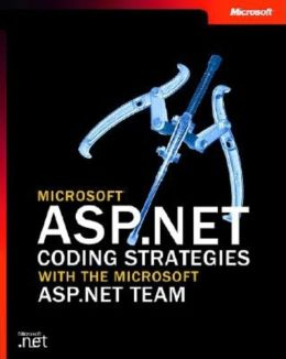 Microsoft ASP.NET Coding Strategies with the Microsoft ASP.NET Team
