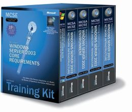 Microsoft Windows Server 2003 Core Requirements ( Exams 70-290, 70-291, 70-293, 70-294) (MCSE Self-Paced Training Kit Series)