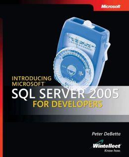 Introducing Microsoft SQL Server 2005 for Developers