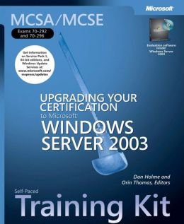 MCSA/MCSE Self-Paced Training Kit (Exam 70-292 and 70-296): Upgrading Your Certification to MS Windows Server 2003 (MCSA/MCSE Self-Paced Training Kit Series)