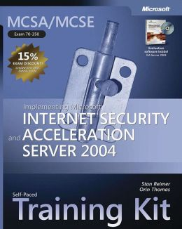 Implementing Microsoft Internet Security and Acceleration Server 2004