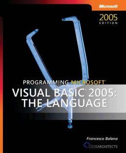 Programming Microsoft Visual Basic 2005: The Language
