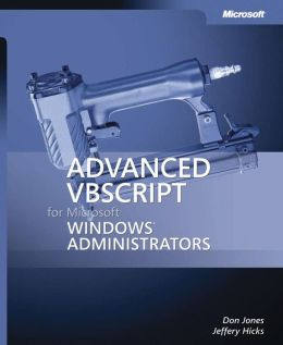 Advanced VBScript for Microsoft Windows Administrators