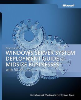 Microsoft Windows Server System Deployment Guide For Midsize Businesses