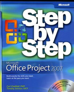 Microsoft Office Project 2007 Step by Step [With CDROM]