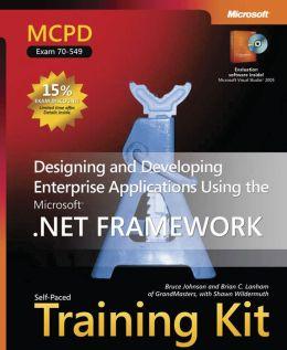 MCPD Self-Paced Training Kit (Exam 70-549): Designing and Developing Enterprise Applications Using the Microsoft .NET Framework