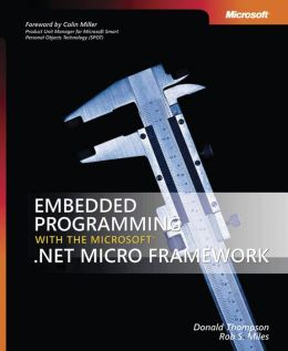Embedded Programming with the Microsoft . NET Micro Framework
