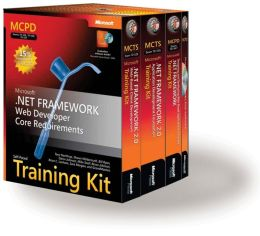 MCPD Self-Paced Training Kit (Exam 70-536, 70-528, 70-547) Microsoft.NET Framework Web Developer Core Requirements
