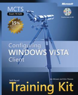 MCTS Self-Paced Training Kit (Exam 70-620): Configuring Windows Vista Client
