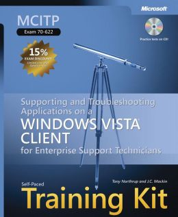 Supporting and Troubleshooting Applications on a Windows Vista Client for Enterprise Support Technicians
