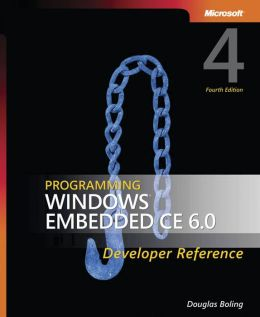 Programming Windows Embedded CE 6.0 Developer Reference