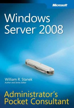 Microsoft Windows Server 2008 Administrator's Pocket Consultant