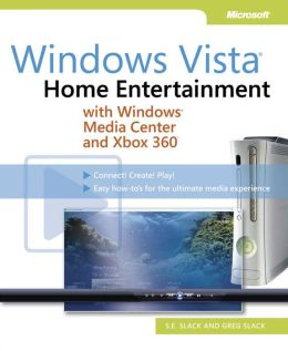 Windows Vista: Home Entertainment with Windows Media Center and Xbox 360(TM)
