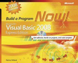 Microsoft Visual Basic 2008 Express Edition: Build a Program Now!