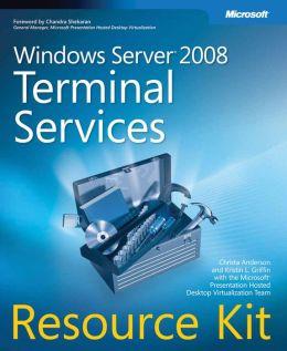 Windows Server ® 2008 Terminal Services Resource Kit