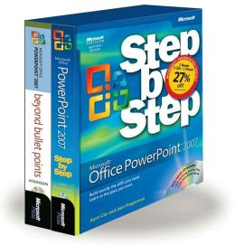 The Presentation Toolkit: Microsoft Office PowerPoint 2007 Step by Step & Beyond Bullet Points