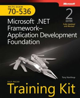 MCTS Self-Paced Training Kit (Exam 70-536): Microsoft.Net Framework Application Development Foundation