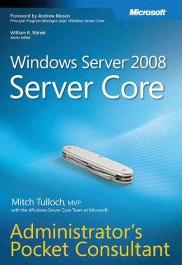 Windows Server 2008 Server Core: Administrator's Pocket Consultant
