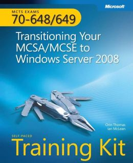Transitioning Your MCSA/MCSE to Windows Server 2008