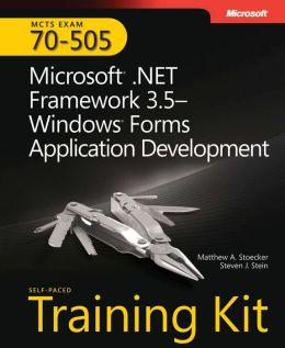 Microsoft .NET Framework 3.5 - Windows Forms Application Development (Exam 70-505)