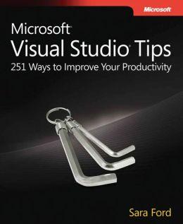 Microsoft Visual Studio Tips: 251 Ways to Improve Your Productivity