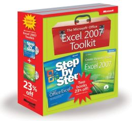 Microsoft Office Excel 2007 Toolkit: Microsoft Excel 2007 Step by Step and Create Dynamic Charts in Microsoft Office: Excel 2007 and Beyond