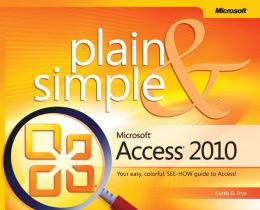 Microsoft Access 2010 Plain & Simple