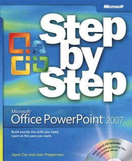 Microsoft® Office PowerPoint® 2007 Step by Step