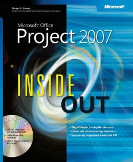 Microsoft® Office Project 2007 Inside Out Teresa S. Stover