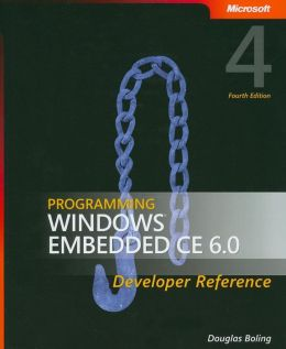 Programming Windows® Embedded CE 6.0 Developer Reference: Developer Reference